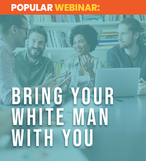 BRING YOUR WHITE MAN WITH YOU