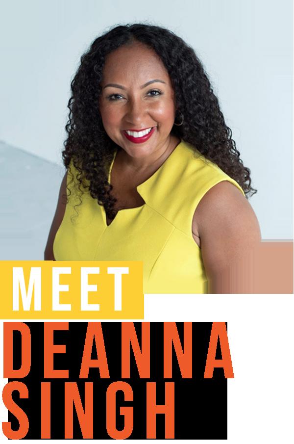 Meet Deanna Singh