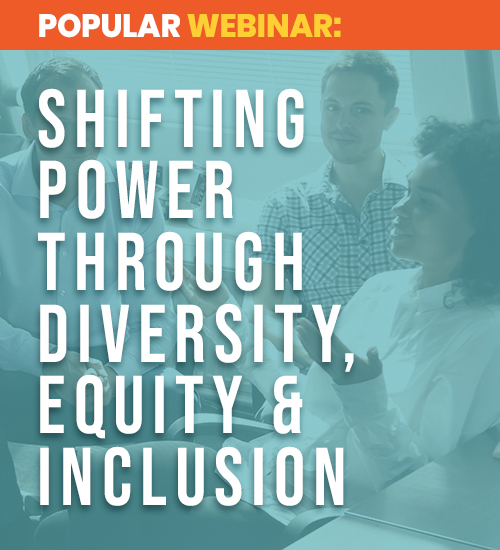 SHIFTING POWER THROUGH DIVERSITY, EQUITY & INCLUSION